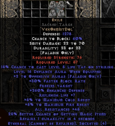 Exile Sacred Targe - Eth Bugged - 45 Res All - 260% ED/16 Defiance - Perfect